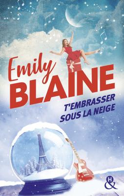 T'embrasser sous la neige - Emily Blaine pdf download