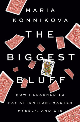 The Biggest Bluff - Maria Konnikova pdf download
