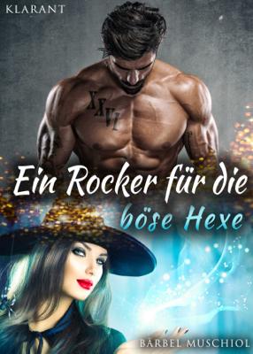 Ein Rocker für die böse Hexe - Bärbel Muschiol pdf download