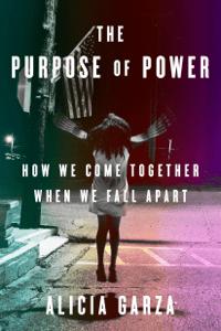 The Purpose of Power - Alicia Garza pdf download
