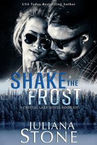 Shake The Frost - Juliana Stone pdf download