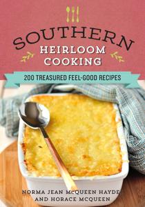 Southern Heirloom Cooking - Norma Jean Haydel & Horace McQueen pdf download