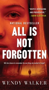 All Is Not Forgotten - Wendy Walker pdf download