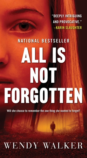 All Is Not Forgotten by Wendy Walker PDF Download