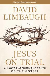 Jesus on Trial - David Limbaugh pdf download