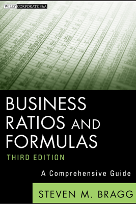 Business Ratios and Formulas - Steven M. Bragg