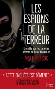 Les espions de la terreur - Matthieu Suc pdf download