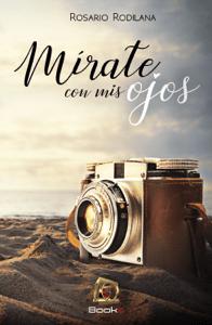 Mírate con mis ojos - Rosario Rodilana pdf download