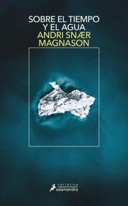 Sobre el tiempo y el agua - Andri Snaer Magnason pdf download
