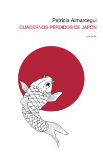 Cuadernos perdidos de Japón - Patricia Almarcegui pdf download