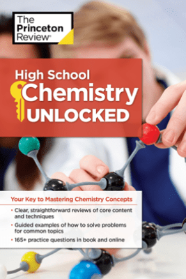 High School Chemistry Unlocked - The Princeton Review