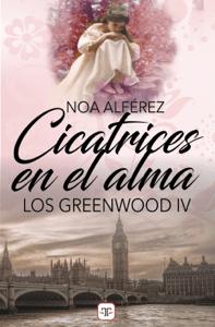Cicatrices en el alma (Los Greenwood 4) - Noa Alférez pdf download