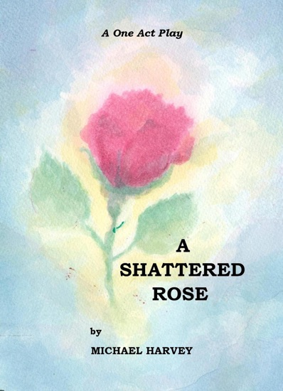 A Shattered Rose by Michael Harvey PDF Download