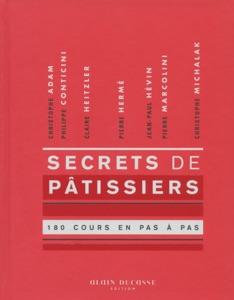 Secrets de pâtissiers 180 cours en pas à pas - Collectif pdf download