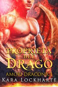 Proprietá del drago - Kara Lockharte pdf download