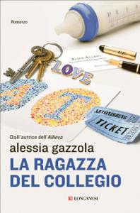 La ragazza del collegio - Alessia Gazzola pdf download