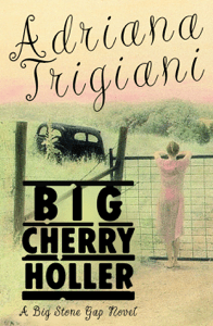 Big Cherry Holler - Adriana Trigiani pdf download