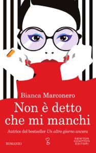 Non è detto che mi manchi - Bianca Marconero pdf download