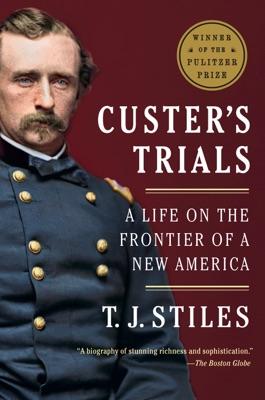 Custer's Trials - T.J. Stiles pdf download