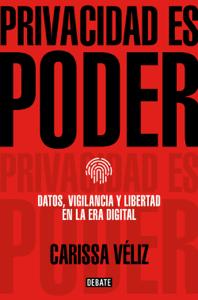 Privacidad es poder - Carissa Véliz pdf download
