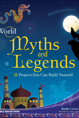 World Myths and Legends - Kathy Ceceri