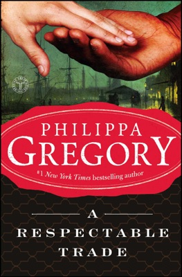 A Respectable Trade - Philippa Gregory pdf download