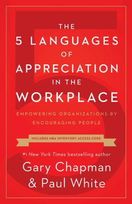 The 5 Languages of Appreciation in the Workplace - Gary Chapman & Paul White pdf download