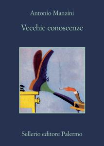 Vecchie conoscenze - Antonio Manzini pdf download