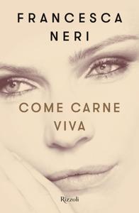 Come carne viva - Francesca Neri pdf download