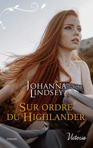Sur ordre du Highlander - Johanna Lindsey pdf download