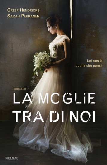 La moglie tra di noi by Sarah Pekkanen & Greer Hendricks PDF Download