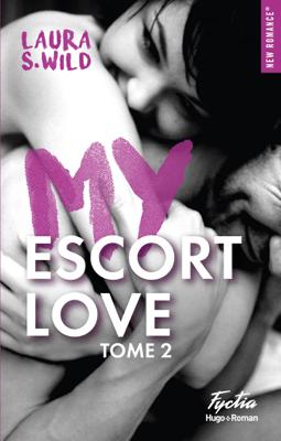 My escort love - tome 2 - Laura S Wild pdf download