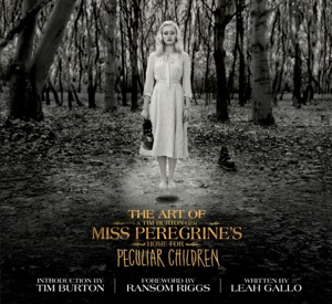 The Art of Miss Peregrine's Home for Peculiar Children - Leah Gallo, Tim Burton & Ransom Riggs pdf download