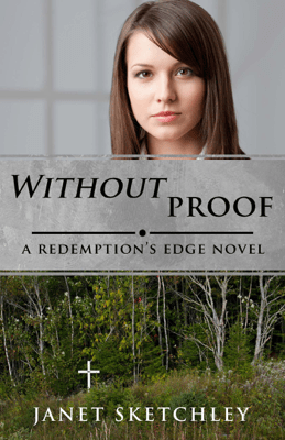 Without Proof: A Redemption's Edge Novel - Janet Sketchley pdf download