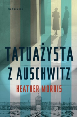 Tatuażysta z Auschwitz - Heather Morris pdf download