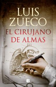 El cirujano de almas - Luis Zueco pdf download