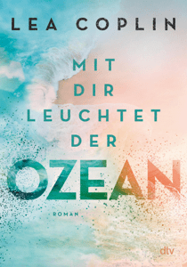 Mit dir leuchtet der Ozean - Lea Coplin pdf download