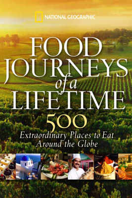 Food Journeys of a Lifetime - National Geographic