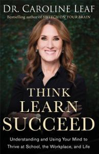 Think, Learn, Succeed - Caroline Leaf pdf download