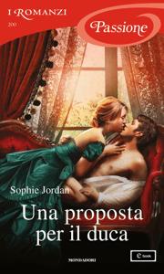 Una proposta per il duca (I Romanzi Passione) - Sophie Jordan pdf download