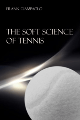 The Soft Science of Tennis - Frank Giampaolo
