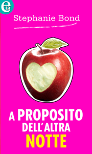 A proposito dell'altra notte  - Stephanie Bond pdf download