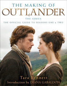 The Making of Outlander: The Series - Tara Bennett & Diana Gabaldon pdf download