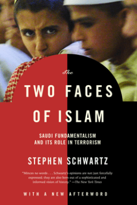 The Two Faces of Islam - Stephen Schwartz