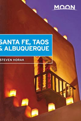 Moon Santa Fe, Taos & Albuquerque - Steven Horak