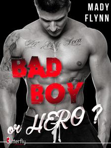 Bad boy or hero ? - Mady Flynn pdf download
