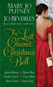 The Last Chance Christmas Ball - Mary Jo Putney, Jo Beverley, Joanna Bourne, Patricia Rice & Nicola Cornick pdf download