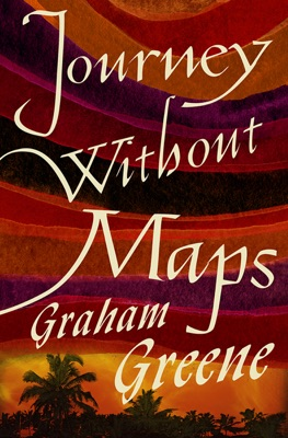 Journey Without Maps - Graham Greene pdf download