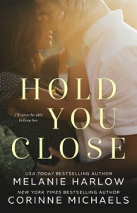 Hold You Close - Corinne Michaels & Melanie Harlow pdf download