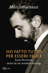 Ho fatto tutto per essere felice - Marco Bardazzi pdf download
